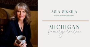 MICHIGAN FAMILY DOULAS ASIA SIKKILA