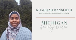 MICHIGAN FAMILY DOULAS KHADIJAH BANSFIELD